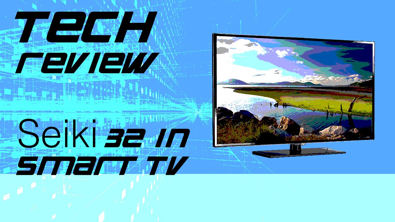 seiki 42 inch smart tv review